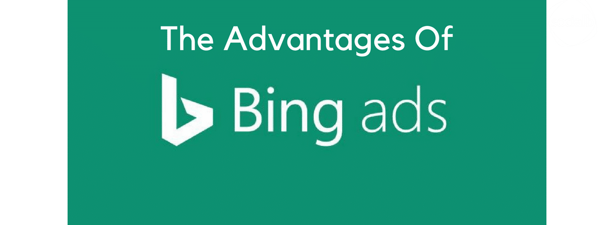 The Advantages Of Bing Ads Blog