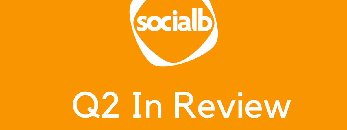 SocialB in review - Q2 blog image