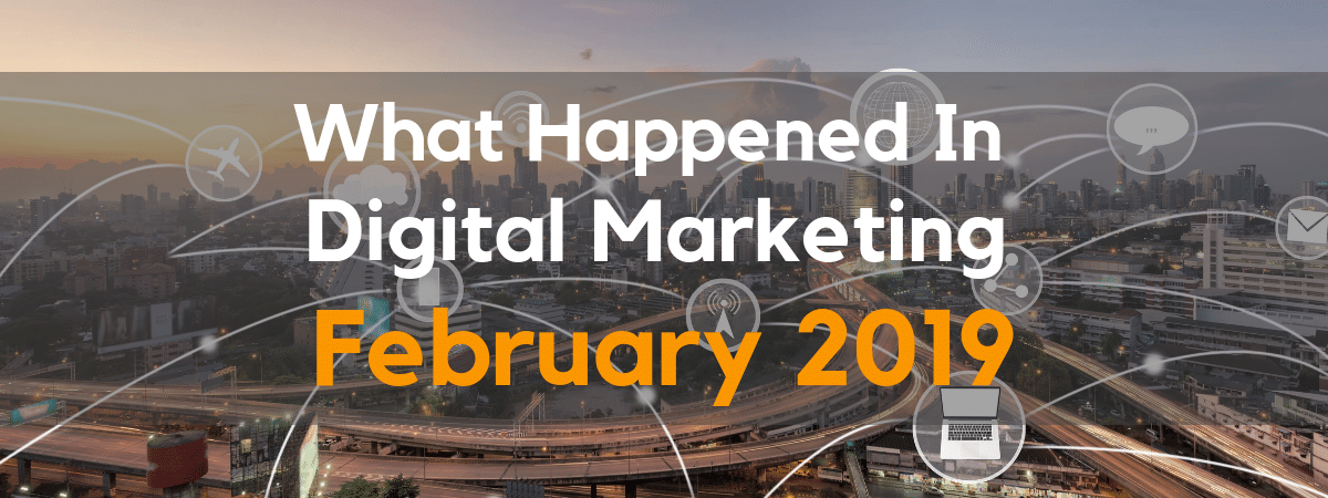 Digital Marketing Monthly Roundup FebruaryHeader