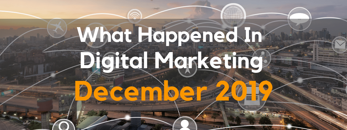 Digital Marketing News - December 2019